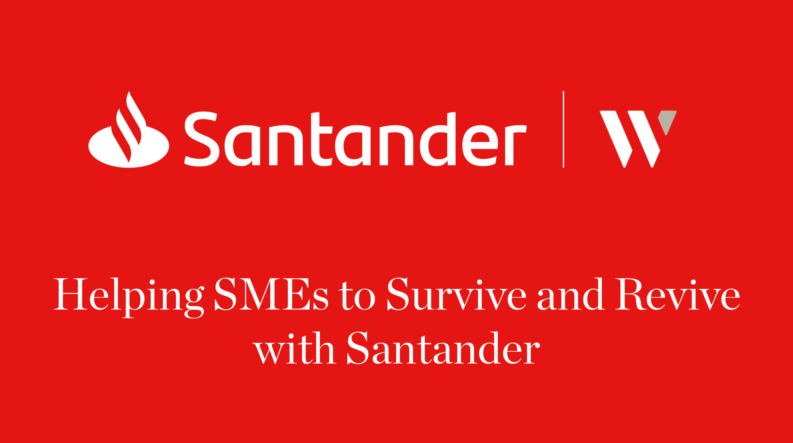 Helping SMEs to Survive and Revive with Santander