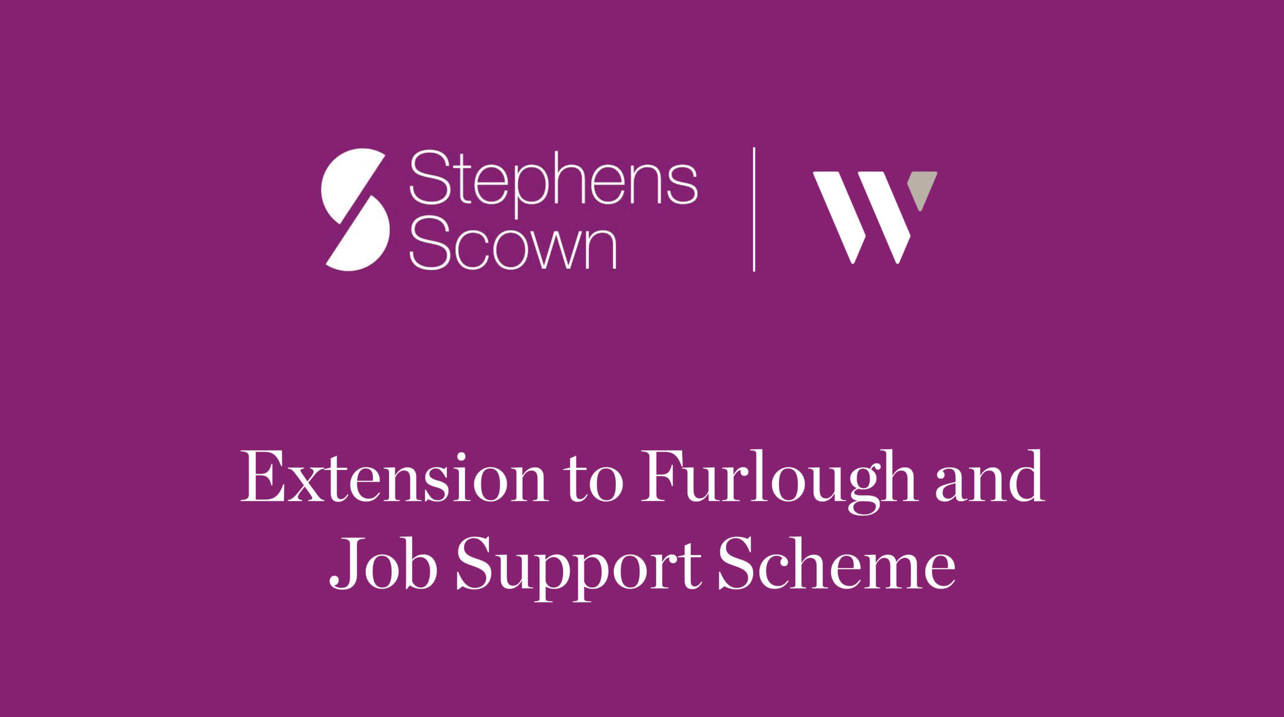 Hear it from the Experts: Extension to Furlough and Job Support Scheme - Stephens Scown