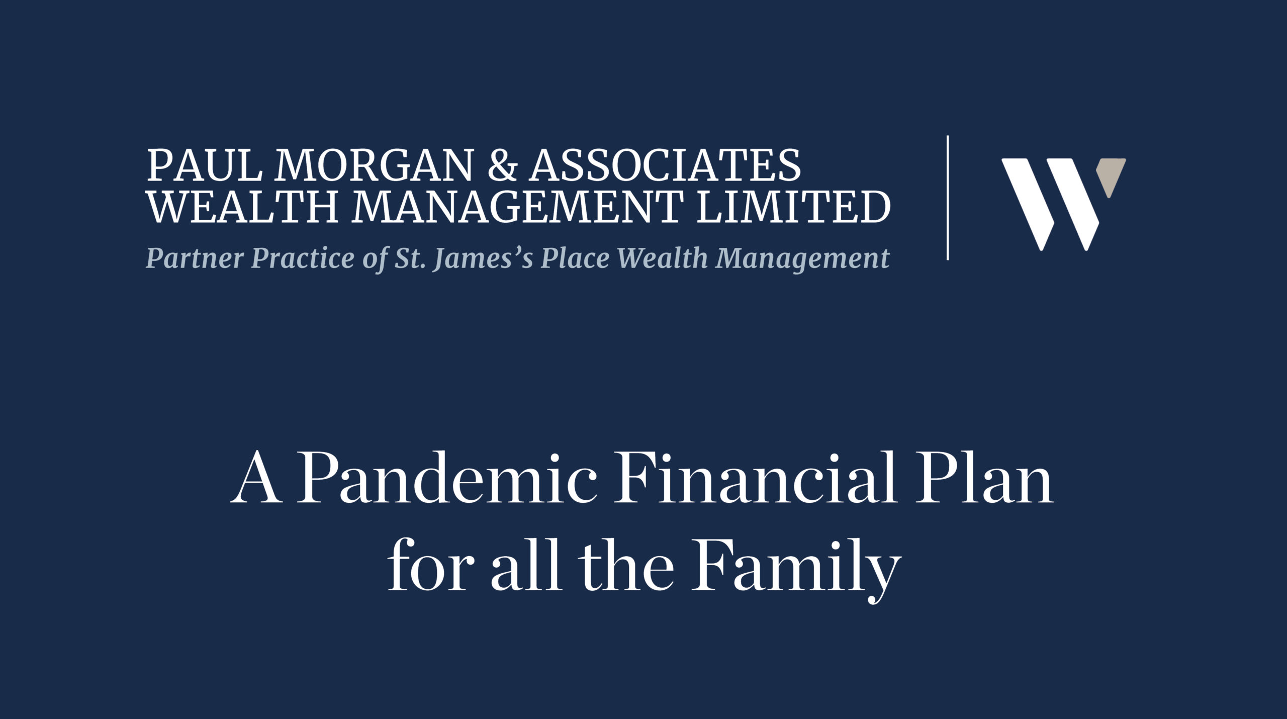 Paul Morgan & Associates - A Pandemic Financial Plan for all the Family