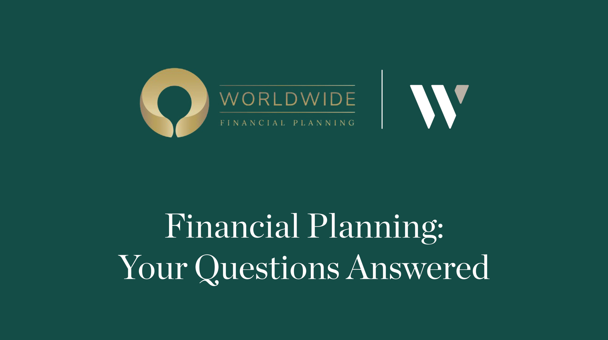 Worldwide Financial Planning and Whyfield Accountants - Your Questions Answered