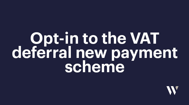 Opt-in to the VAT deferral new payment scheme