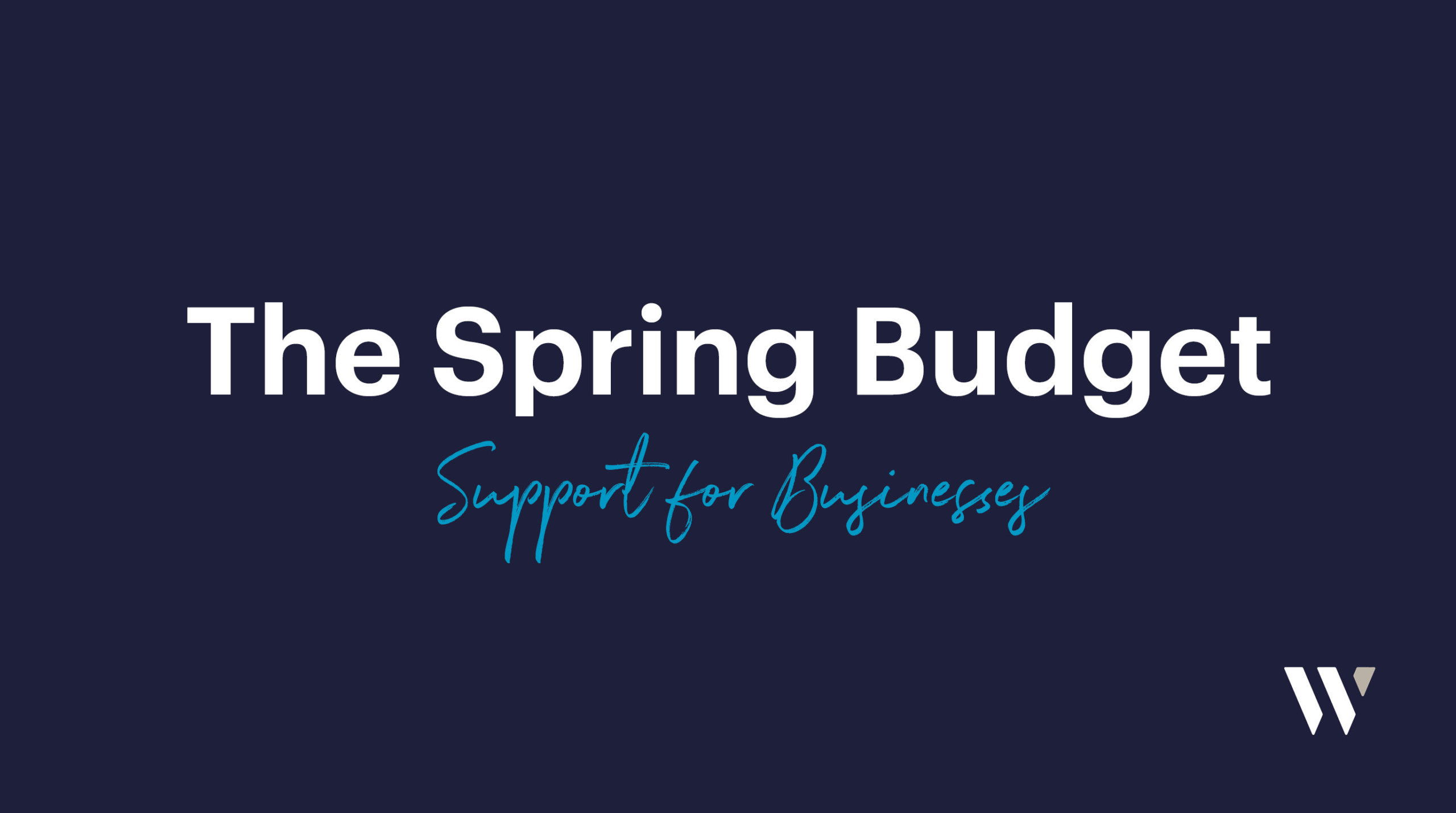 The Spring Budget - Support for Businesses