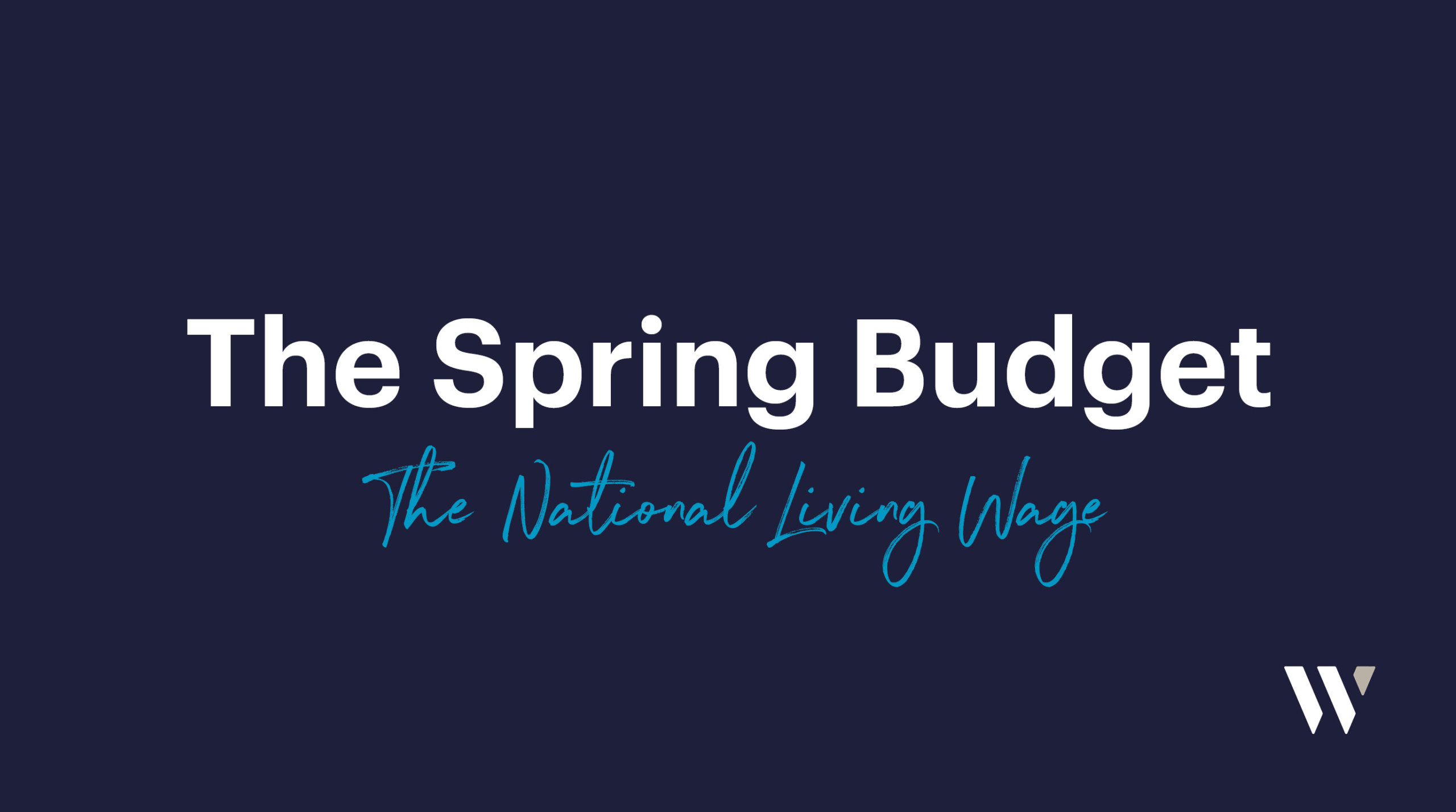 The Spring Budget - The National Living Wage