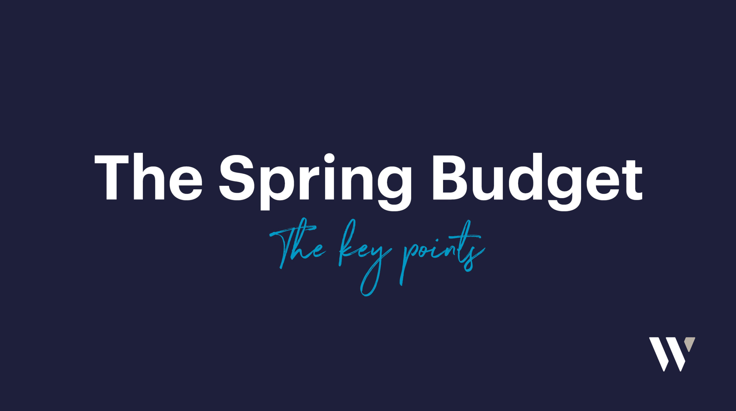 The Spring Budget Key Points