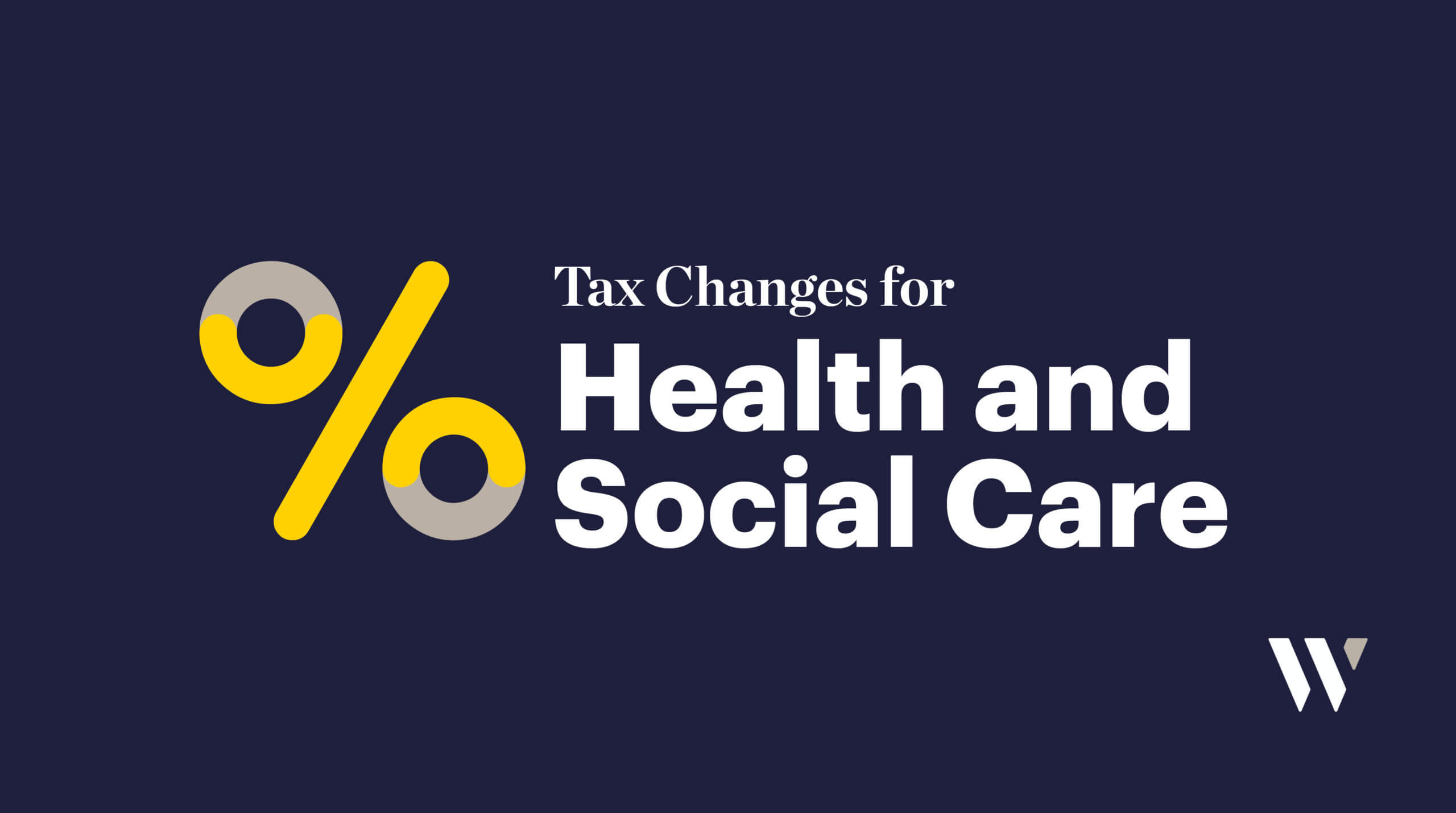 Tax changes for Health and Social Care Reform